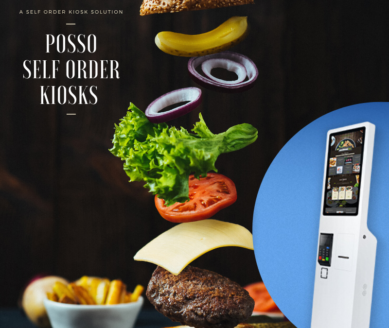 Self-order Kiosk By Posso Ltd. Self-Service & Self-Order Systems UK